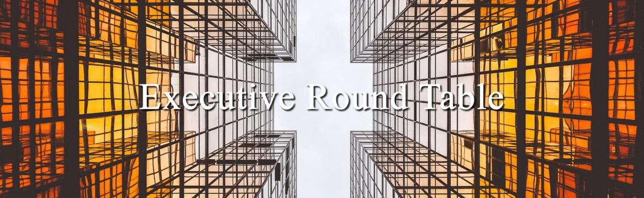 Executive round table