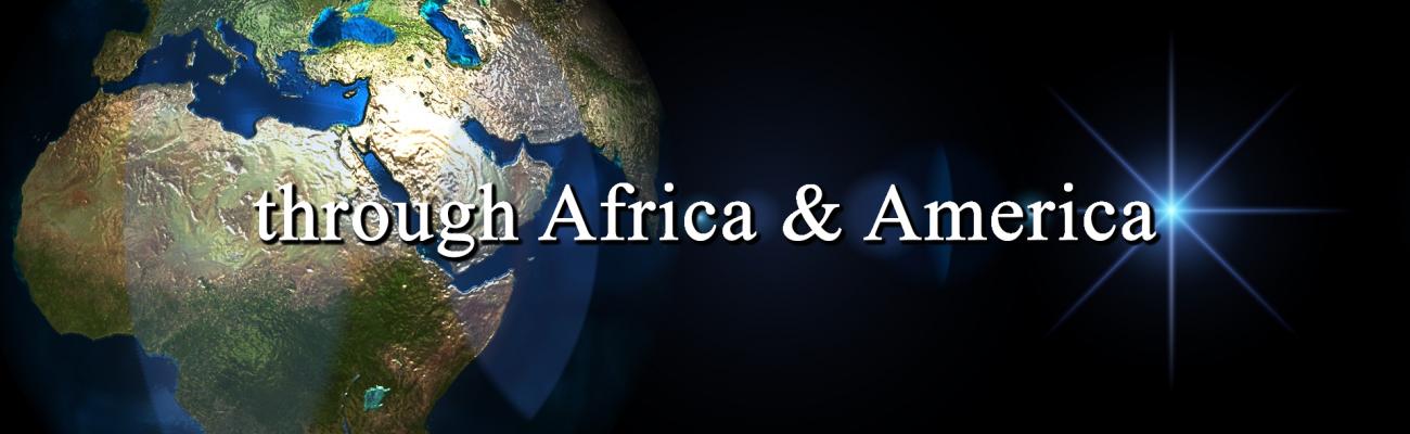 through Africa & America